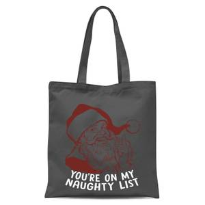 You're On My Naughty List Tote Bag - Grey