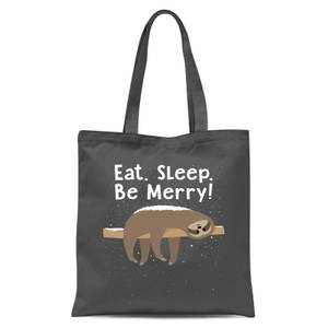 Eat, Sleep, Be Merry Tote Bag - Grey