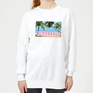 Be My Pretty Life Goals Women's Sweatshirt - White