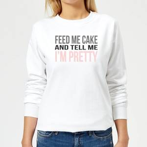 Big and Beautiful Feed Me Cake Women's Sweatshirt - White