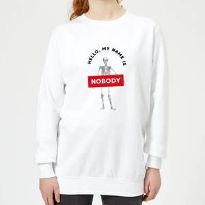 Hello, My Name Is Nobody Women's Sweatshirt - White