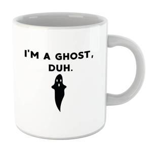 I'm A Ghost, Duh. Mug