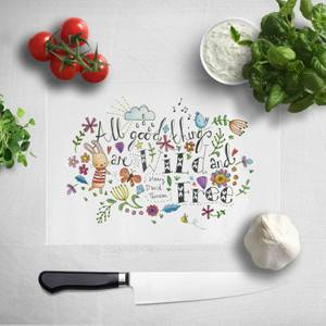 All Good Things Are Wild and Free Chopping Board