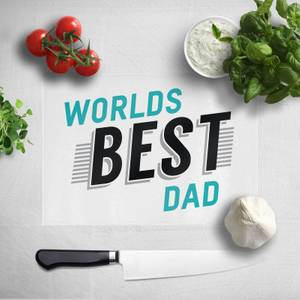 Worlds Best Dad Chopping Board
