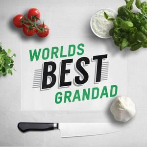 Worlds Best Grandad Chopping Board