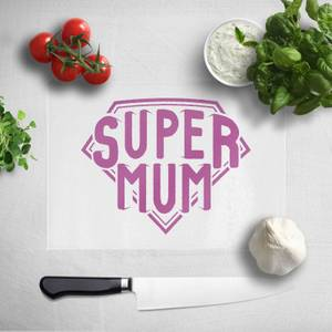 Super Mum Chopping Board