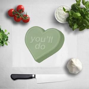 You'll Do Chopping Board