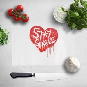 Stay Single Chopping Board