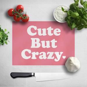 Cute But Crazy Chopping Board