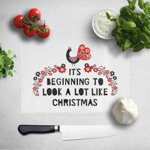 It's Beginning To Look A Lot Like Christmas Chopping Board