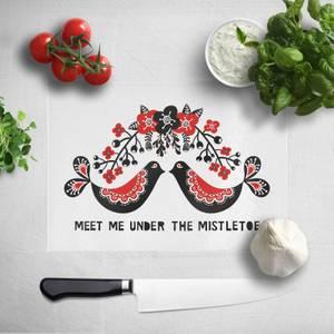 Meet Me Under The Mistletoe Chopping Board