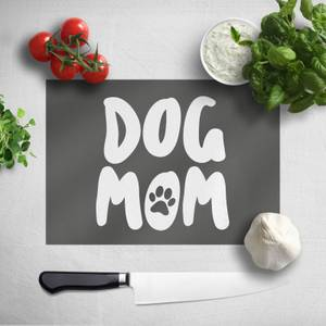 Dog Mom Chopping Board
