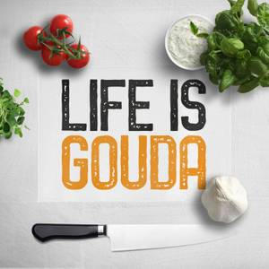 Life Is Gouda Chopping Board