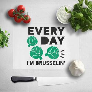 Every Day I'm Brusselin' Chopping Board