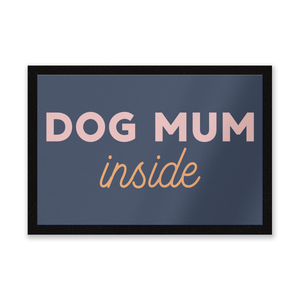 Dog Mum Inside Entrance Mat