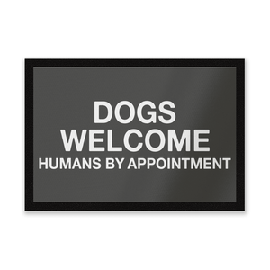 Dogs Welcome Human By Appointment Entrance Mat