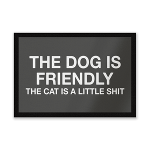 The Dog Is Friendly The Cat Is A Little Shit Entrance Mat