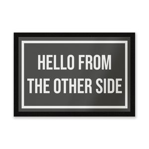 Hello From The Other Side Entrance Mat
