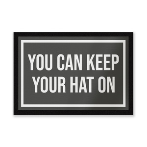 You Can Keep Your Hat On Entrance Mat