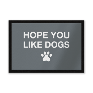Hope You Like Dogs Entrance Mat