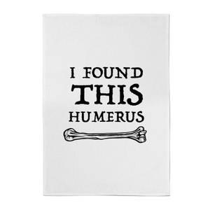I Found This Humerus Cotton Tea Towel