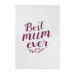 Best Mum Ever Cotton Tea Towel