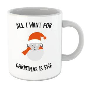 All I Want for Christmas Is Ewe Mug