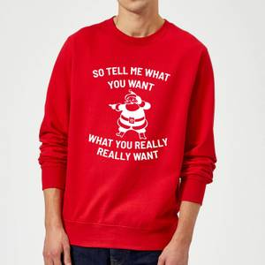 So Tell Me What You Want What You Really Really Want Christmas Sweatshirt - Red
