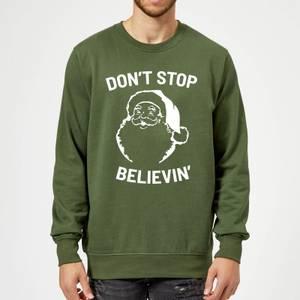 Don't Stop Believin' Christmas Sweatshirt - Forest Green