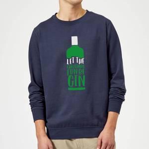 Let The Christmas Fun Be Gin Christmas Sweatshirt - Navy
