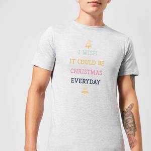 I Wish It Could Be Christmas Everyday Men's Christmas T-Shirt - Grey