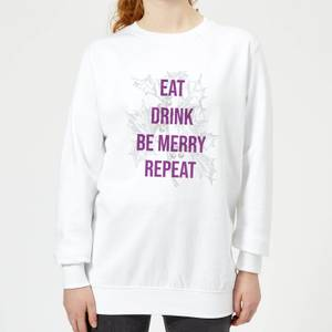 Eat Drink Be Merry Repeat Women's Christmas Sweatshirt - White
