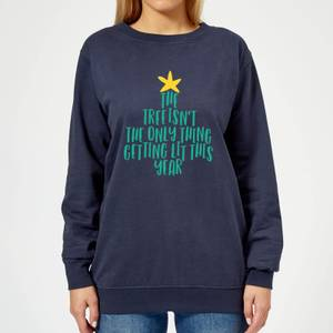 The Tree Isn't The Only Thing Getting Lit This Year Women's Christmas Sweatshirt - Navy