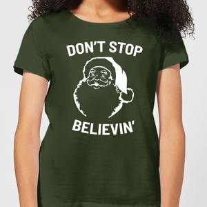 Don't Stop Believin' Women's Christmas T-Shirt - Forest Green