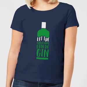 Let The Christmas Fun Be Gin Women's Christmas T-Shirt - Navy