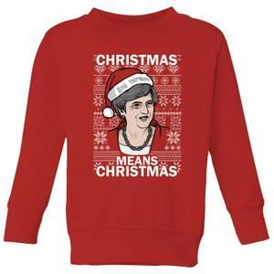 Christmas Means Christmas Kids' Christmas Sweatshirt - Red
