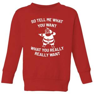 So Tell Me What You Want What You Really Really Want Kids' Christmas Sweatshirt - Red