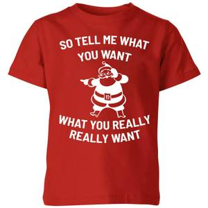 So Tell Me What You Want What You Really Really Want Kids' Christmas T-Shirt - Red