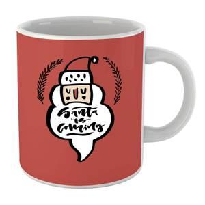 Santa Is Coming Mug