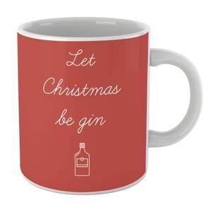 Let Christmas Be Gin Mug