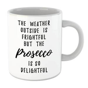 Prosecco Is So Delightful Mug