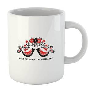 Meet Me Underneath The Mistletoe Mug
