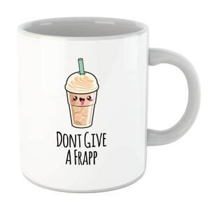 Don't Give A Frapp Mug