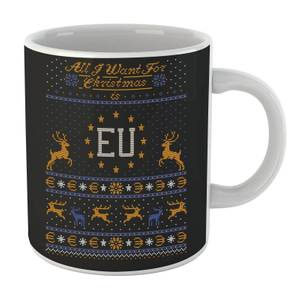 All I Want for Christmas Is EU Mug