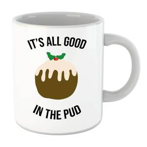 Its All Good In The Pud Mug