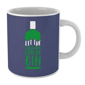 Let The Christmas Fun Be Gin Mug