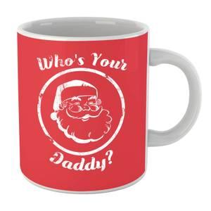 Whos Your Daddy Mug
