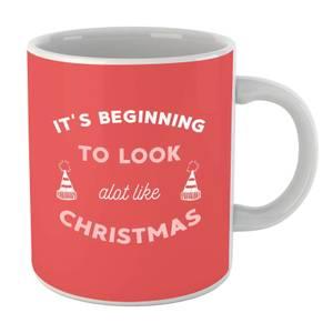 Its Beginning To Look A Lot Like Christmas Mug