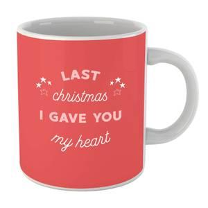 Last Christmas I Gave You My Heart Mug