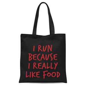 I Run Because I Really Like Food Tote Bag - Black
